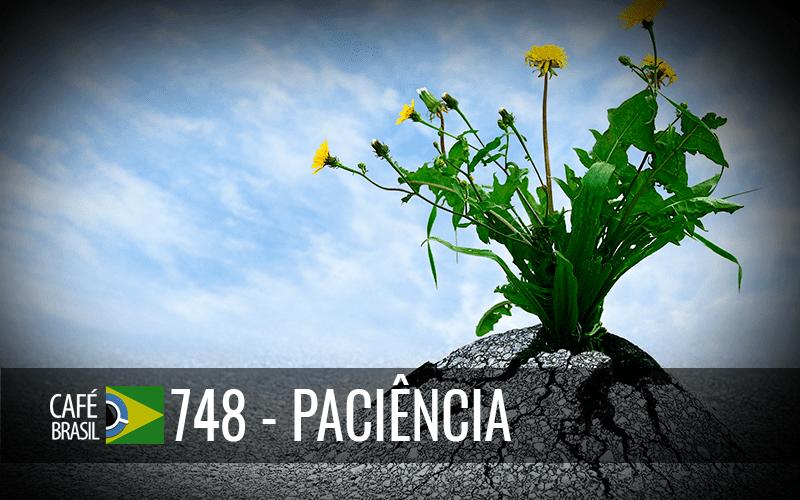 Café Brasil 748 – Paciência