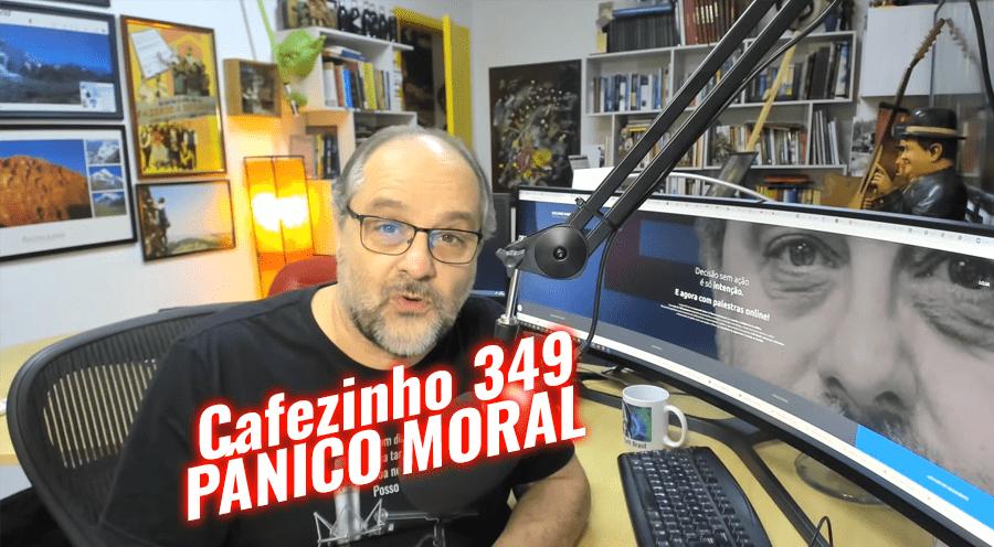Imagem referente à: Cafezinho 349 – Pânico moral