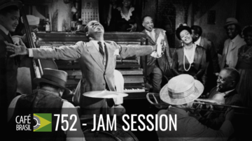 Café Brasil 752 – Jam Session