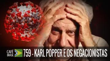 Café Brasil 759 – Karl Popper e os negacionistas