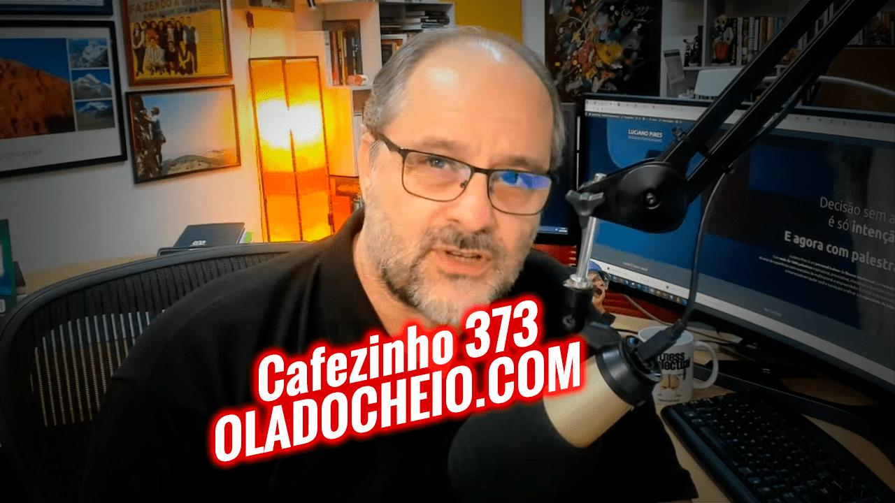 Cafezinho 373 – oladocheio.com