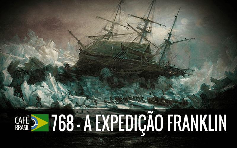 Imagem referente à: Café Brasil 768 – A Expedição Franklin