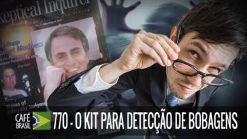 Café Brasil 770 – O Kit Para Detecção de Bobagens