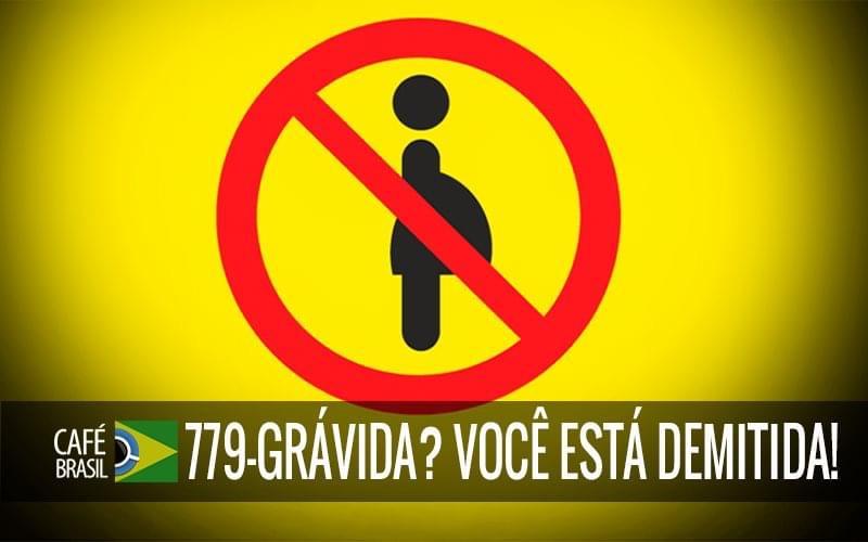 Imagem referente à: Café Brasil 779 – Grávida? Você está demitida!