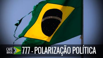 Café Brasil 777 – Polarização Política