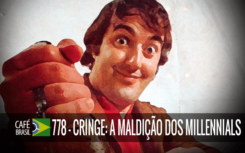 Imagem referente à: Café Brasil 778 – Cringe: a maldição dos Millennials