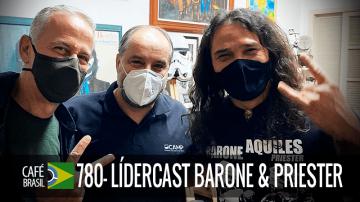 Café Brasil 780 – LíderCast Barone & Priester