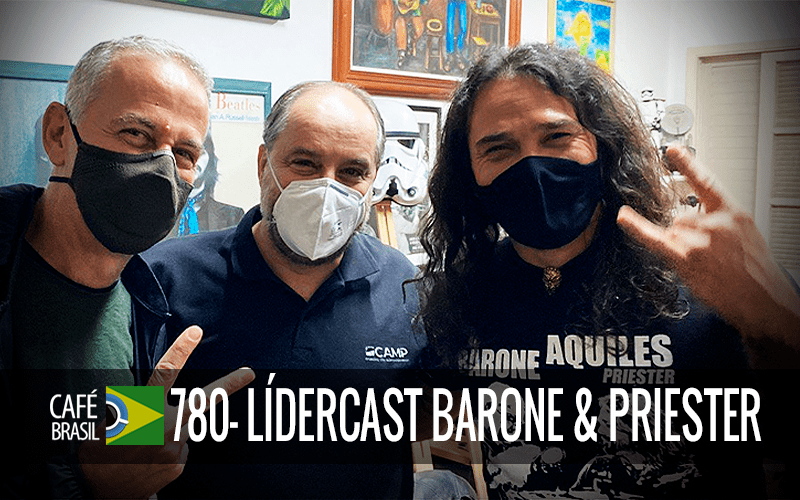 Imagem referente à: Café Brasil 780 – LíderCast Barone & Priester