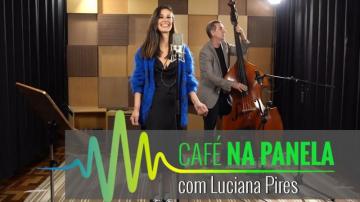 Café na Panela – Luciana Pires