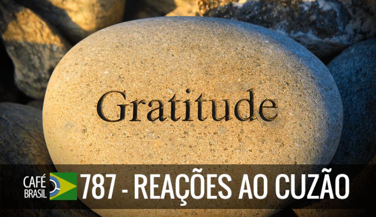 Café Brasil 787 – Reações ao Cuzão