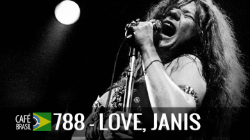 Café Brasil 788 – Love, Janis